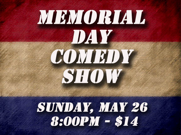 Memorial Day Show, Sunday, May 26, 2019, 8:00PM, $14
